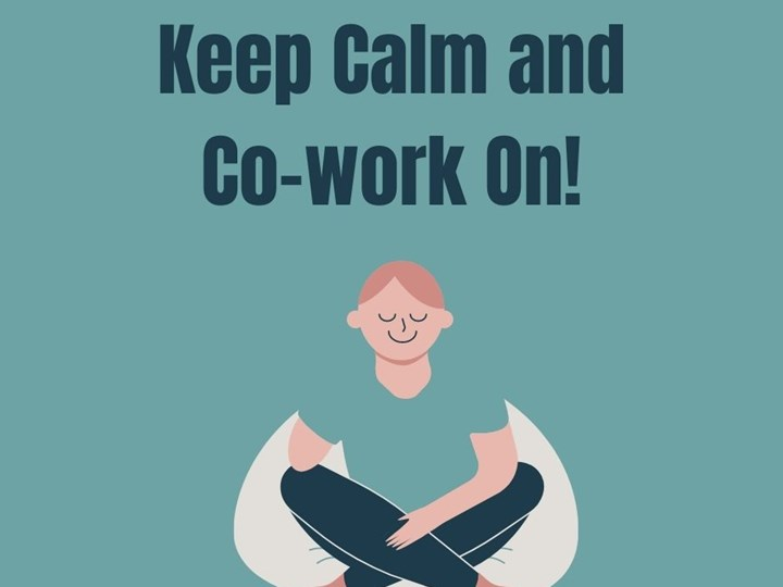 Keep Calm and Co-work On!