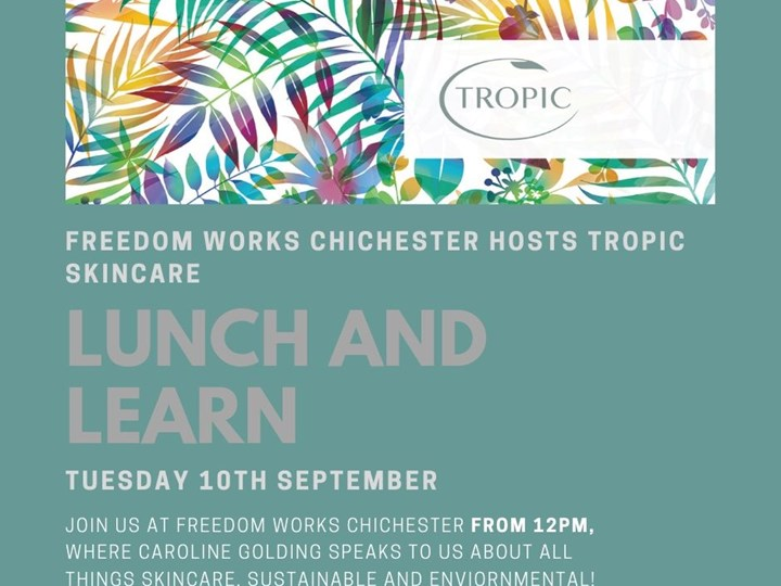 Tropic Skincare - Freedom Works Chichester, Lunch and Learn
