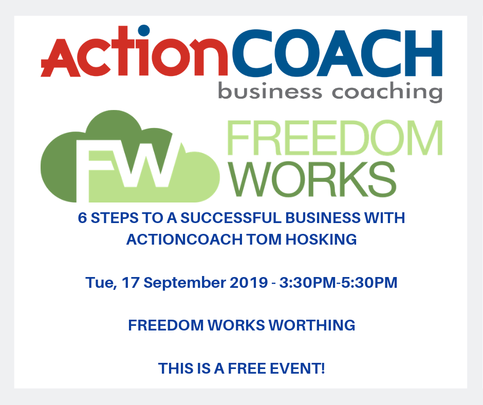 6 Steps to Great Business Results with ActionCOACH Brighton - Freedom Works Special Event