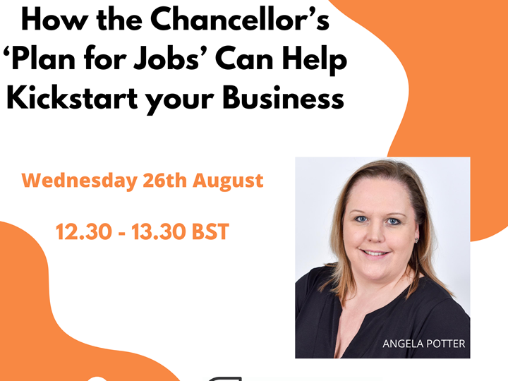 How the Chancellor's 'Plan for Jobs' Can Help Kickstart your Business- Angela Potter