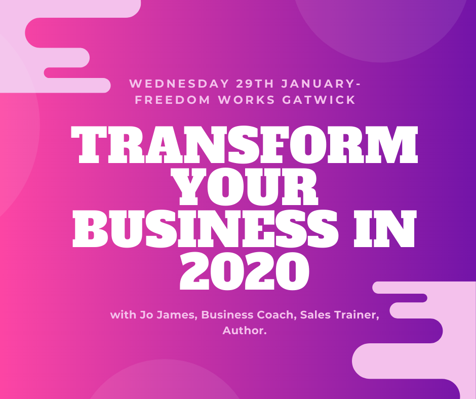 Transform Your Business with Jo James in 2020!- Freedom Works Gatwick